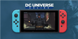 Nintendo Switch Getting An MMO: DC Universe Online Releases This Summer