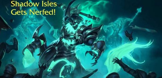 Legends Of Runeterra: Shadow Isles Get A Big Nerf In Patch 0.9.2