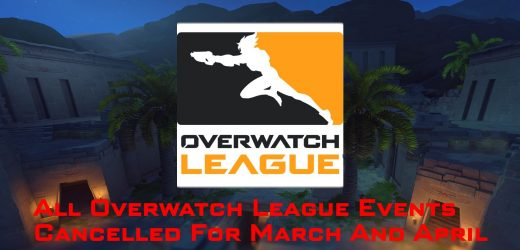 All Overwatch League Events For March And April Cancelled