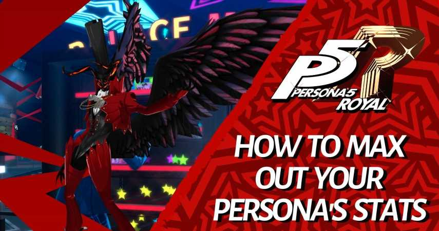 Persona 5 Royal: How To Max Out Your Persona's Stats