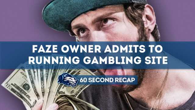 Daily News Recap: FaZe owner admits to running gambling site – Daily Esports