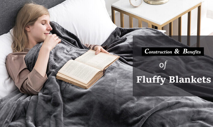 Construction & Benefits of Fluffy Blankets