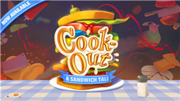 Grab Those Aprons as Cook-Out: A Sandwich Tale is Delivered to Oculus Quest and Rift