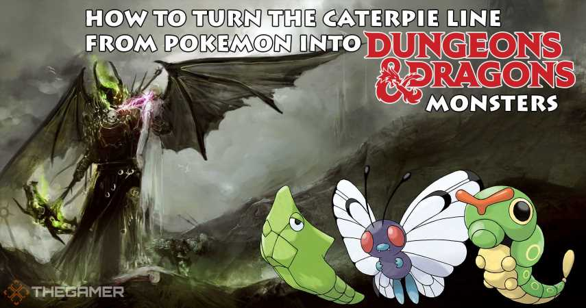How To Turn The Caterpie Line From Pokemon Into D&D Monsters