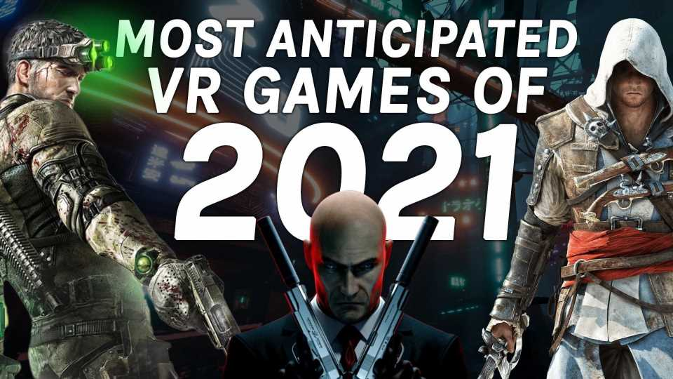 VR Games 2021: 38 Titles We Can't Wait To Play