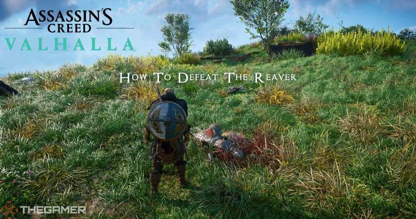 Assassin's Creed Valhalla: How To Defeat The Reaver