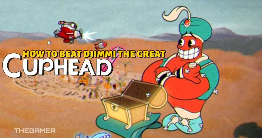 Cuphead: How To Beat Djimmi The Great