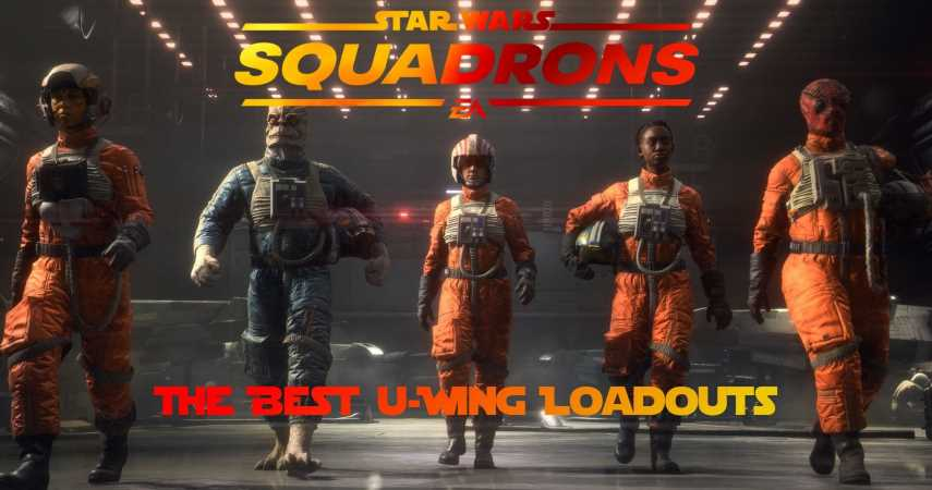Star Wars Squadrons: The Best U-Wing Loadouts
