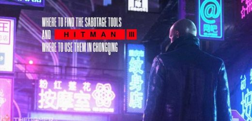 Hitman 3: Where To Find The Sabotage Tools And Where To Use Them In Chongqing