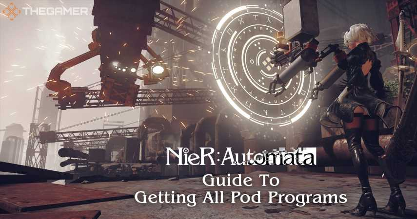 Nier: Automata Guide To Getting All Pod Programs