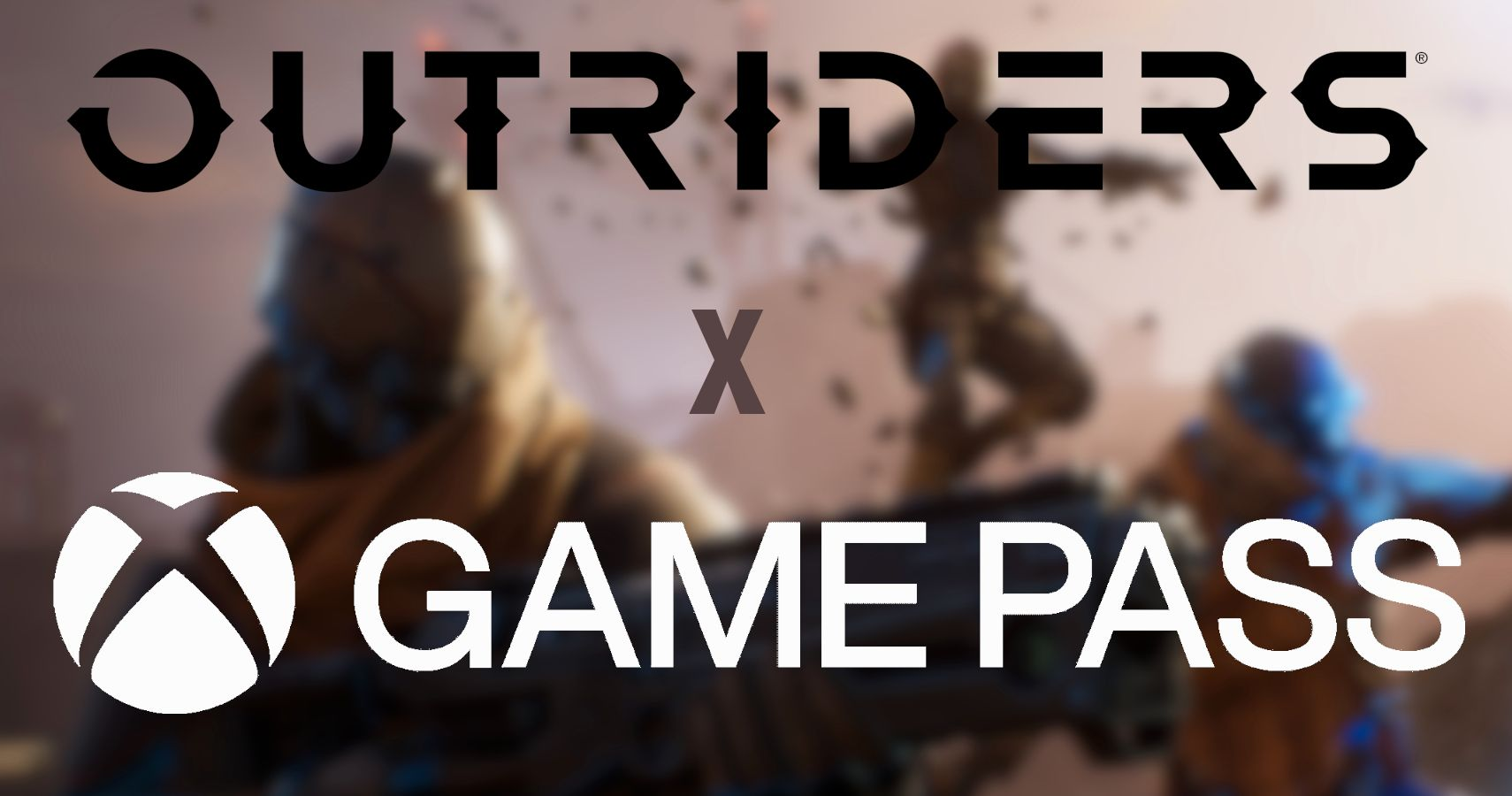 Outriders Launching Day-And-Date On Xbox Game Pass Would Be A Smart Move For Square Enix