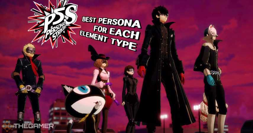 Persona 5 Strikers: Best Persona For Each Element Type