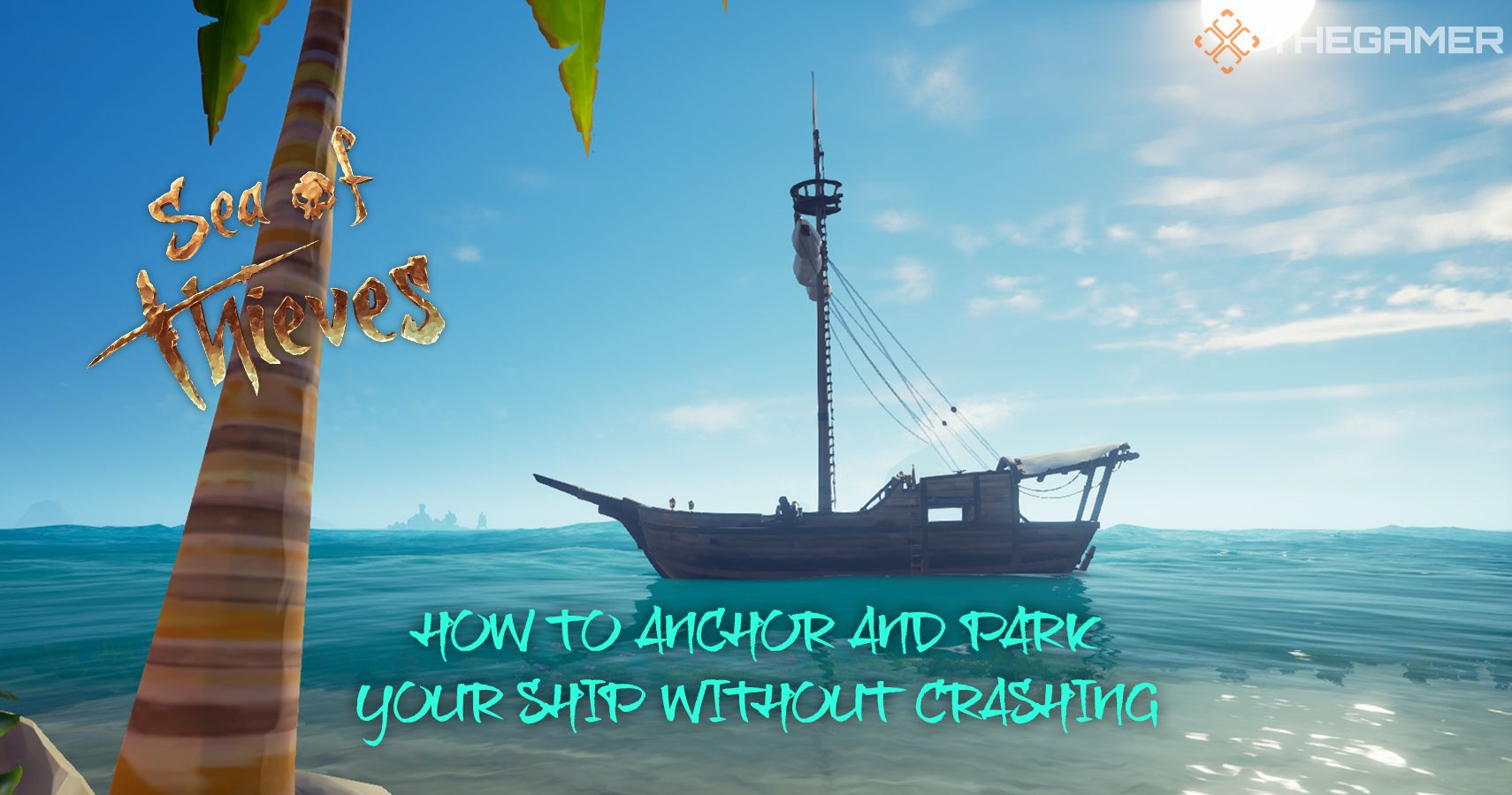 Sea Of Thieves: How To Anchor And Park Your Ship Without Crashing