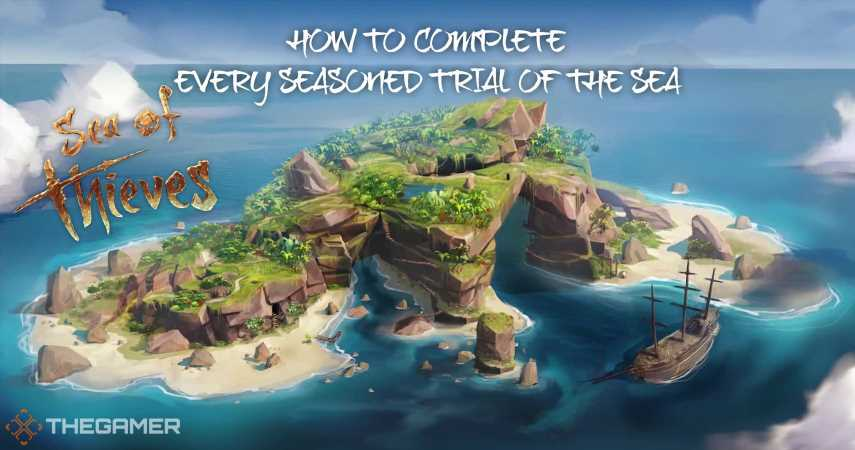 Sea Of Thieves: How To Complete Every Seasoned Trial Of The Sea
