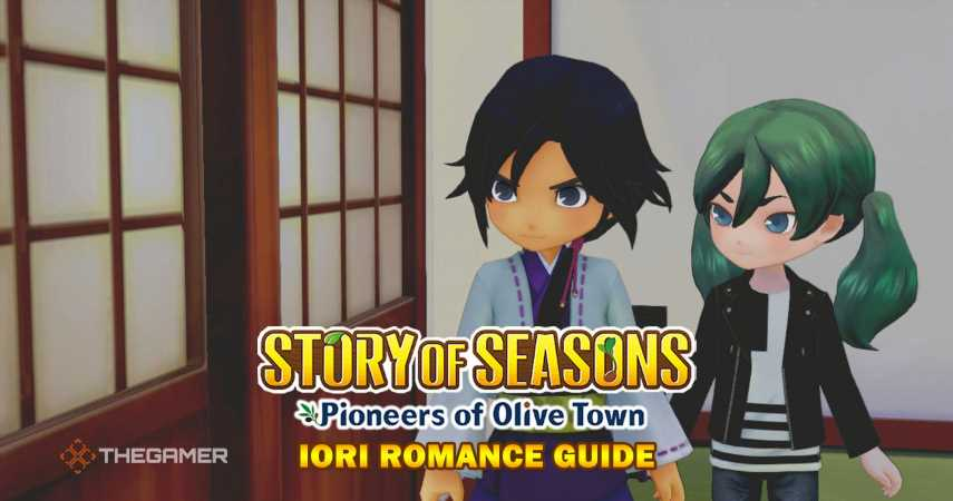 Story Of Seasons: Pioneers Of Olive Town – Iori Romance Guide