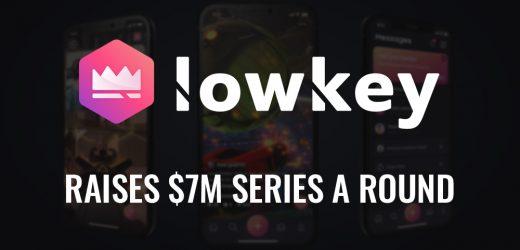 Lowkey Raises $7M Series A Financing Round