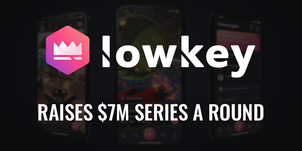 Lowkey Raises $7M Series A Financing Round
