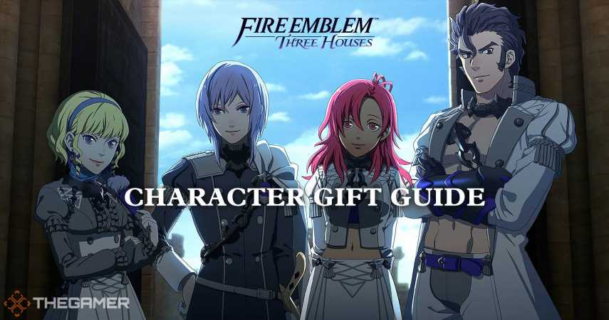 Fire Emblem Three Houses: Character Gift Guide