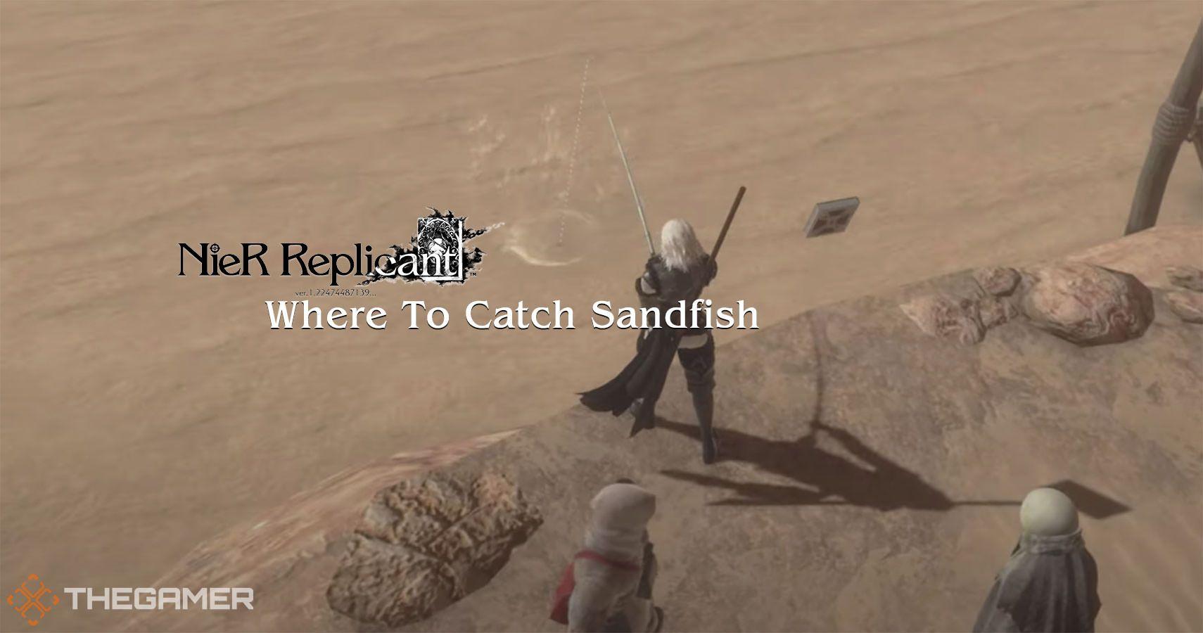 Nier Replicant: Where To Catch Sandfish