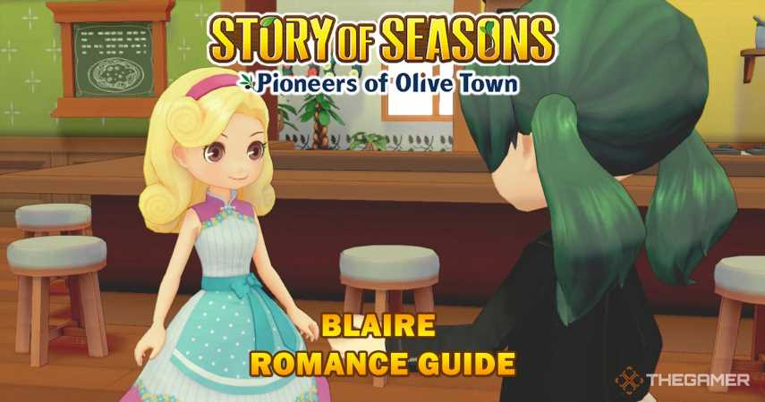 Story Of Seasons: Pioneers Of Olive Town – Blaire Romance Guide