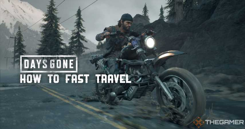 Days Gone: How To Fast Travel