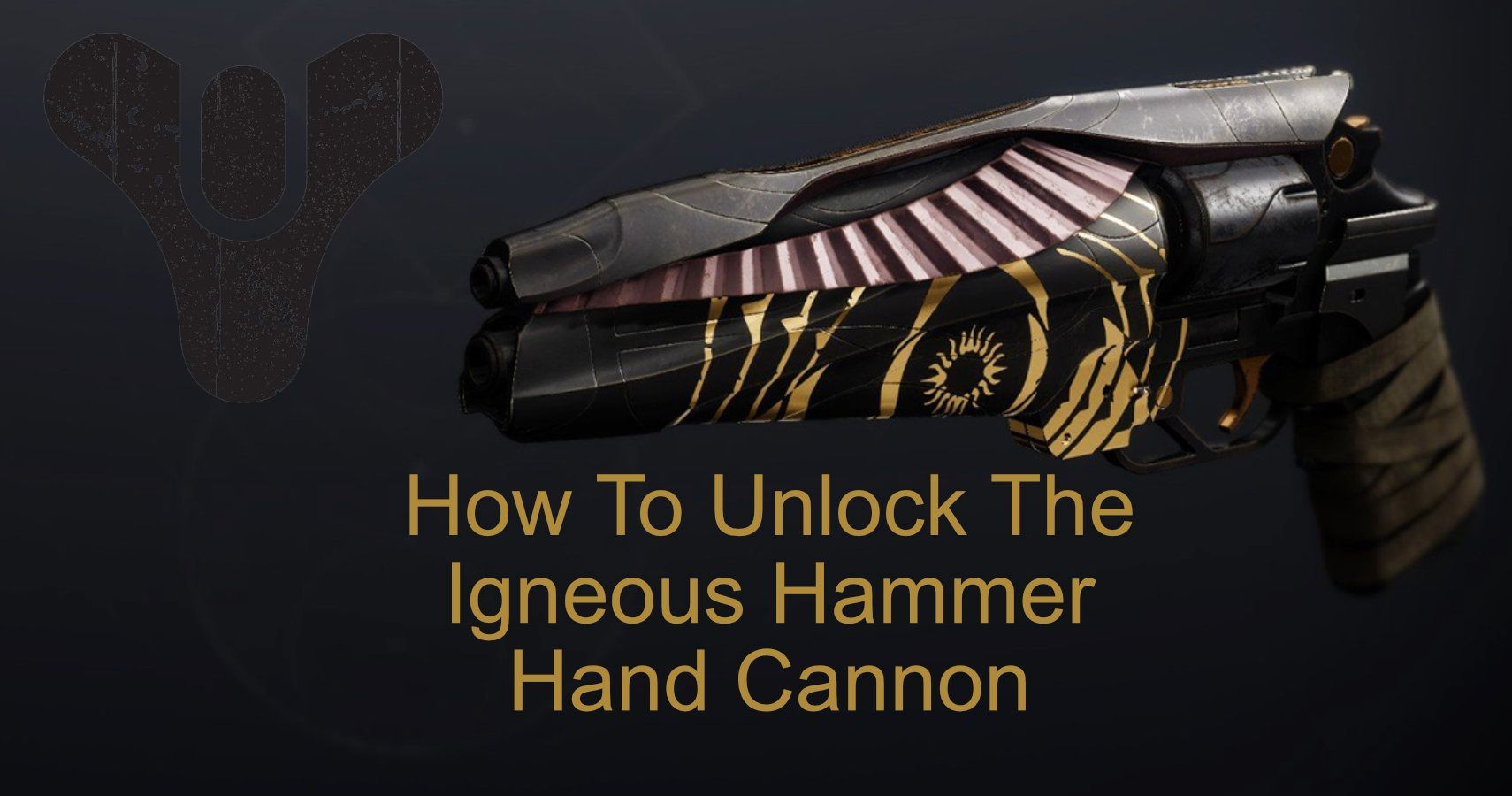 Destiny 2: How To Unlock Igneous Hammer Hand Cannon