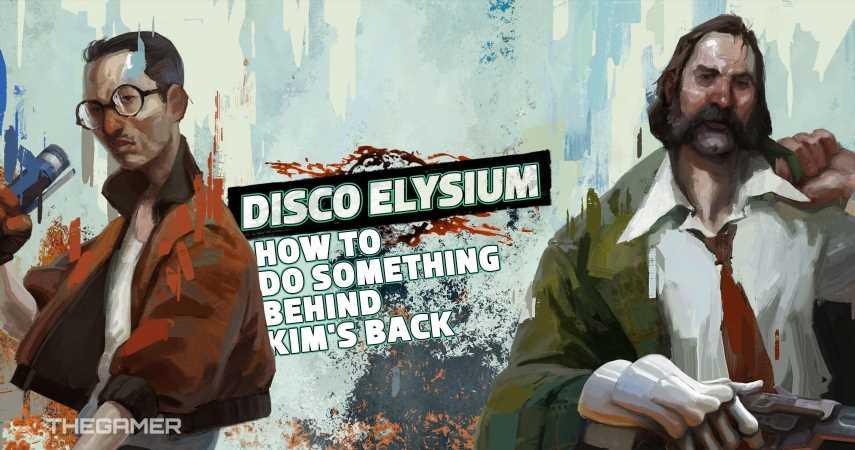 Disco Elysium: How To Do Something Behind Kim's Back