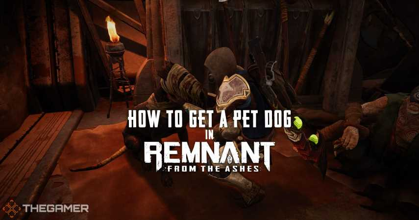How To Get A Pet Dog In Remnant: From The Ashes (Very Good Boy Weapon Mod)