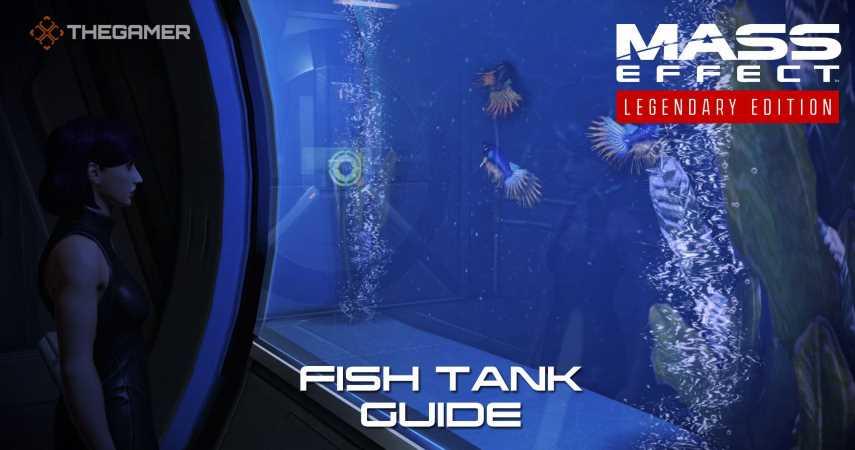 Mass Effect: Fish Tank Guide