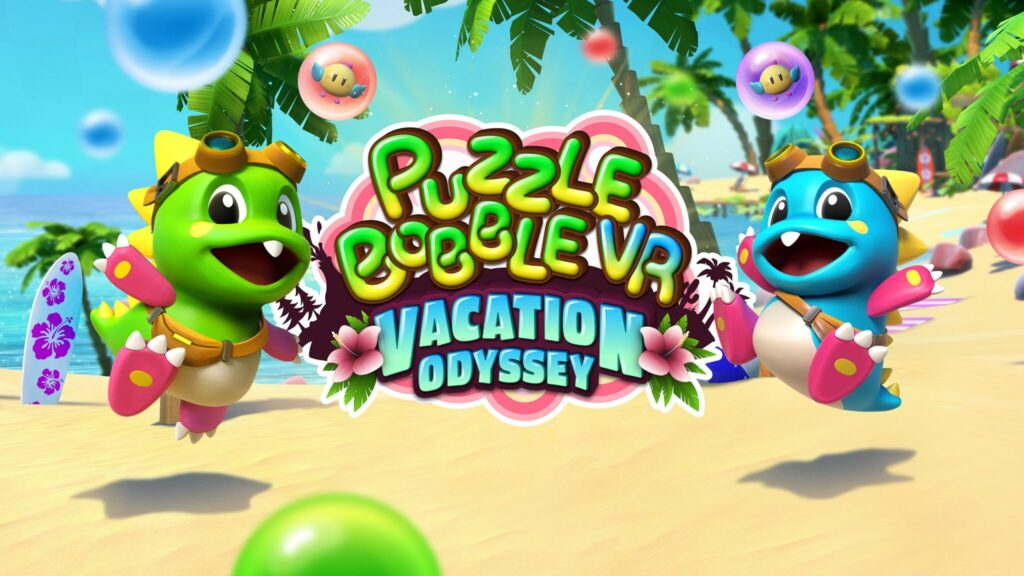 Review: Puzzle Bobble VR: Vacation Odyssey