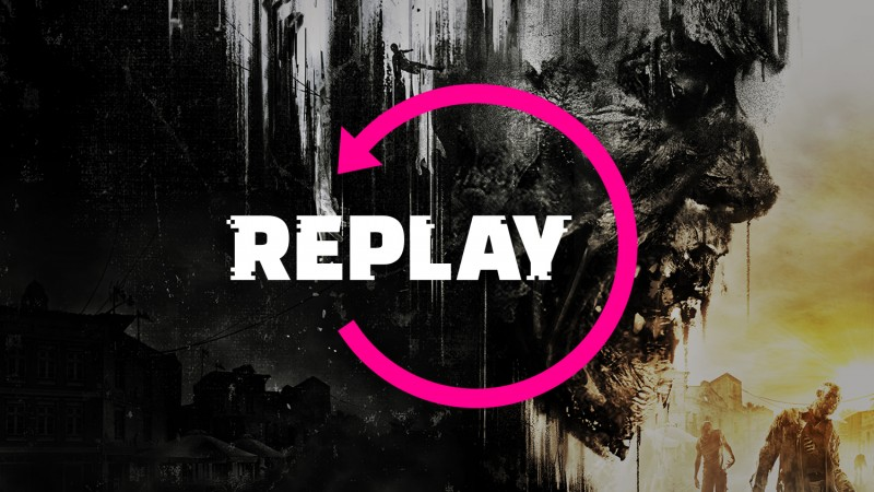 Dying Light – Replay