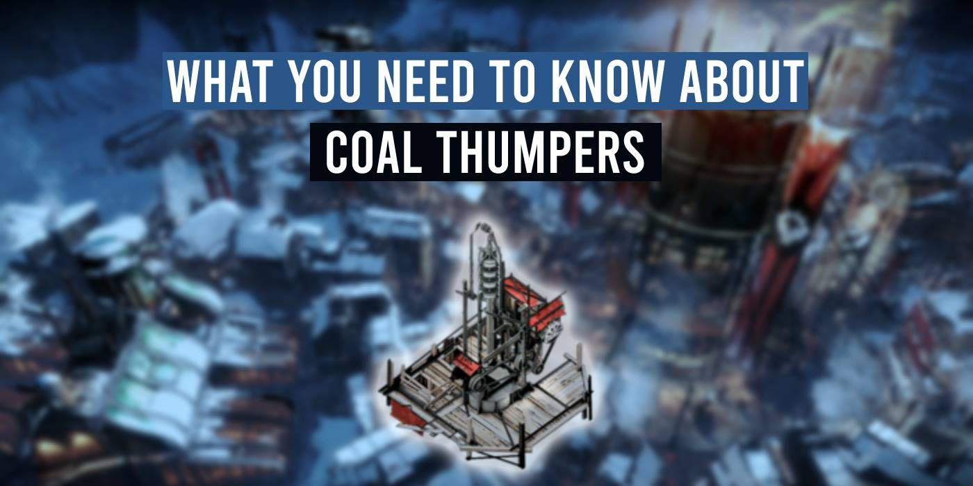 Frostpunk: What You Need To Know About Coal Thumpers