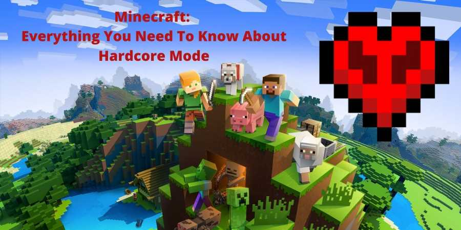 Minecraft: Everything You Need To Know About Hardcore Mode