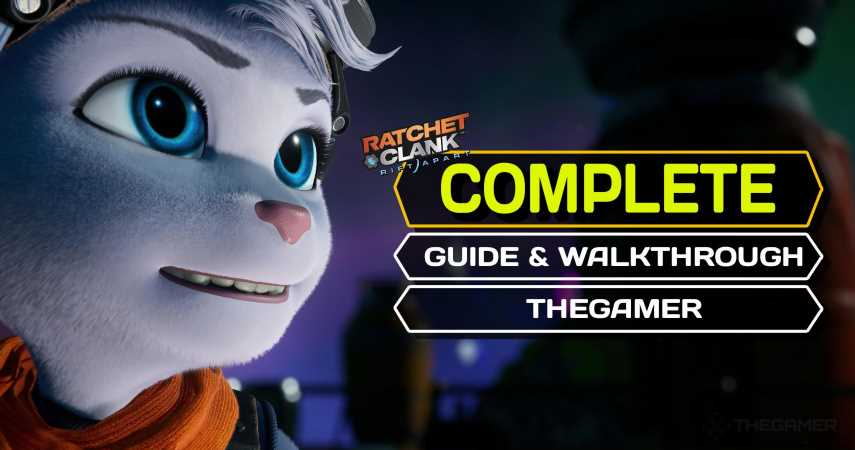 Ratchet & Clank: Rift Apart – Complete Guide And Walkthrough