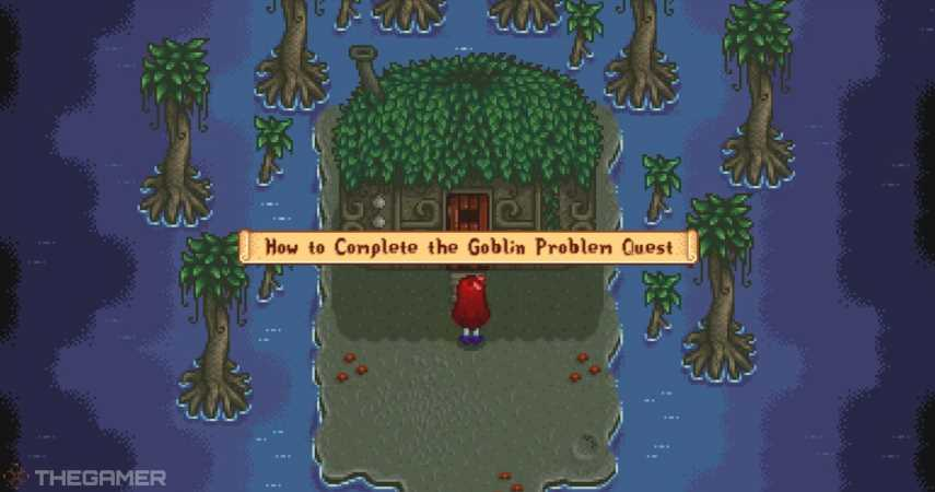 Stardew Valley: How To Complete The Goblin Problem Quest