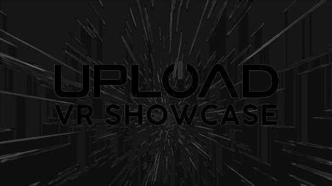 Upload VR Showcase Returns June 12, 3PM PT