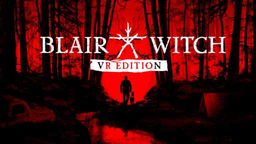 Blair Witch: VR Edition Creeps Onto Oculus Rift Today