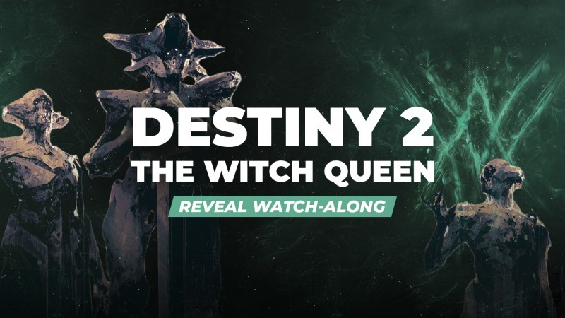 Destiny 2: The Witch Queen Reveal Watch Along With Game Informer