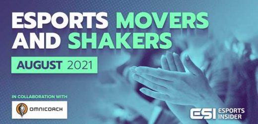 Esports Movers and Shakers: August 2021 – Esports Insider